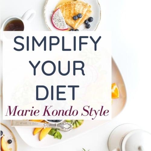 Simplify your diet