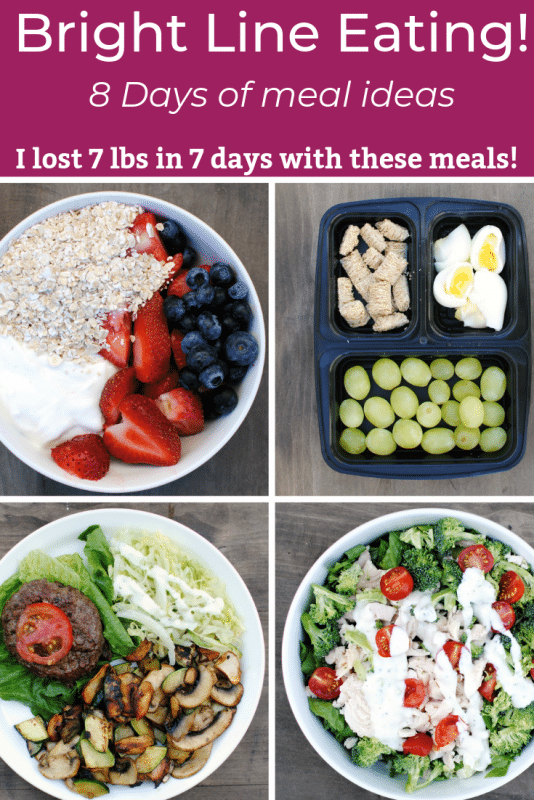Bright Line Eating 8 days of meal ideas. I lost 7 lbs in 7 days!