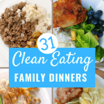 31 Clean Eating Dinner Ideas for the Family
