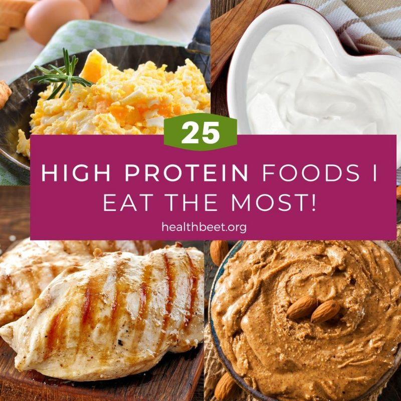 25 high protein foods i eat the most