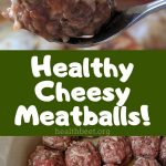 Cheesy Healthy Meatballs without bread crumbs
