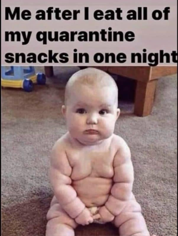 Me after i eat all of my quarantine snacks in one night meme