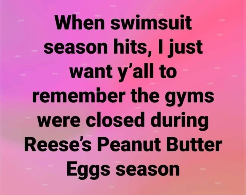 when swimsuit season hits remember the gyms were closed