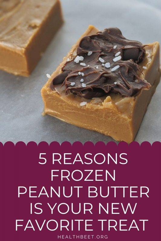 5 reasons frozen peanut butter is your new favorite treat