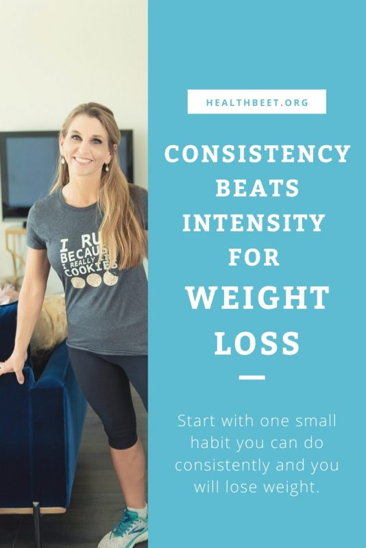 Consistency beats intensity for weight loss