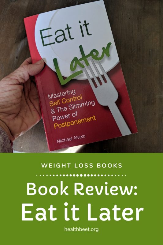 Weight loss book review Eat it Later