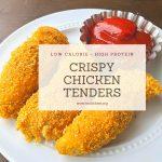 Crispy Low Calorie Chicken Tenders Recipe
