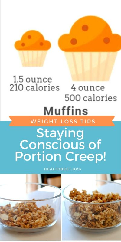 stay aware of portion creep for weight loss