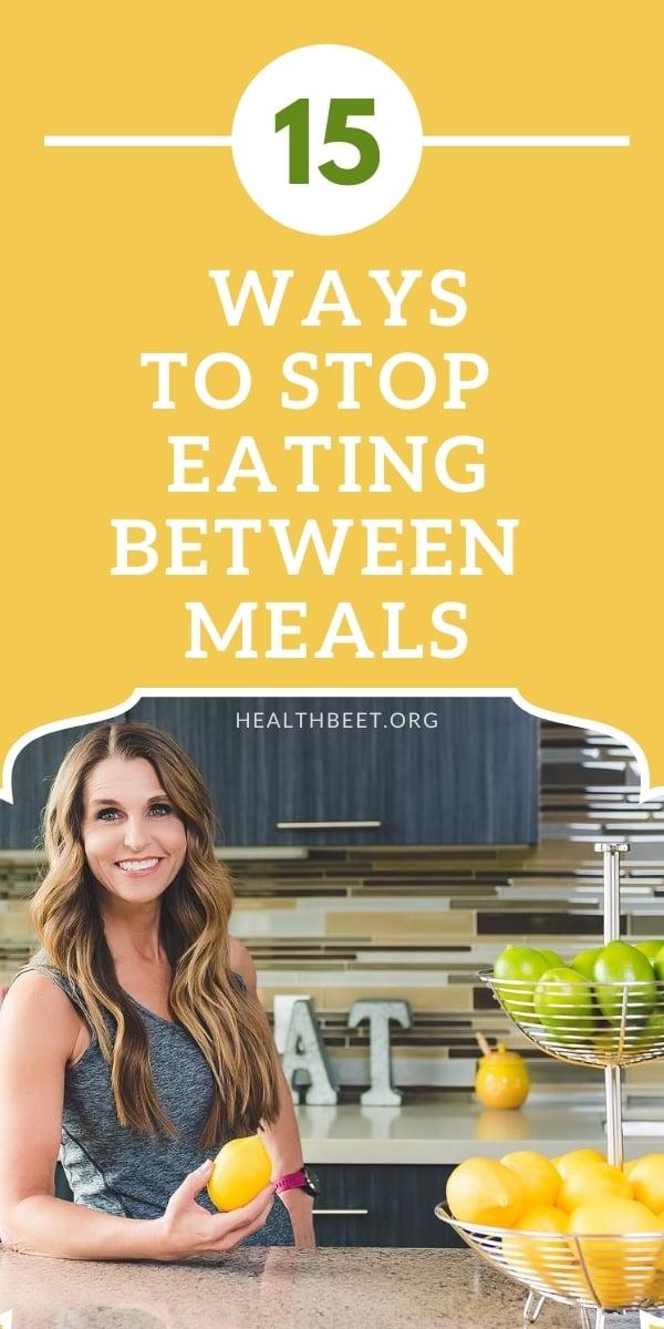 15 ways to stop eating between meals