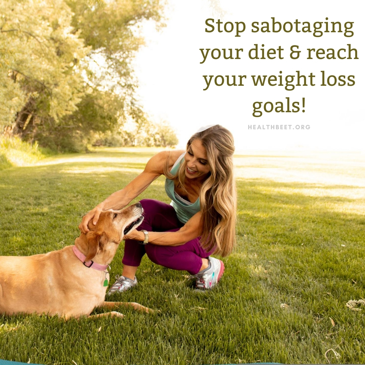 4 ways to stop sabotaging your diet and reach your weight loss goals