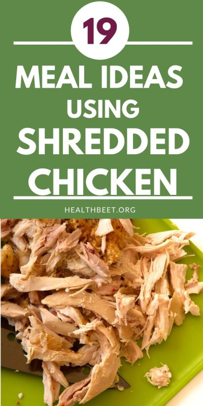 19 MEAL IDEAS USING SHREDDED CHICKEN
