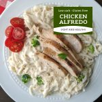 Low Calorie Chicken Alfredo Pasta {Low Carb and Gluten- Free}