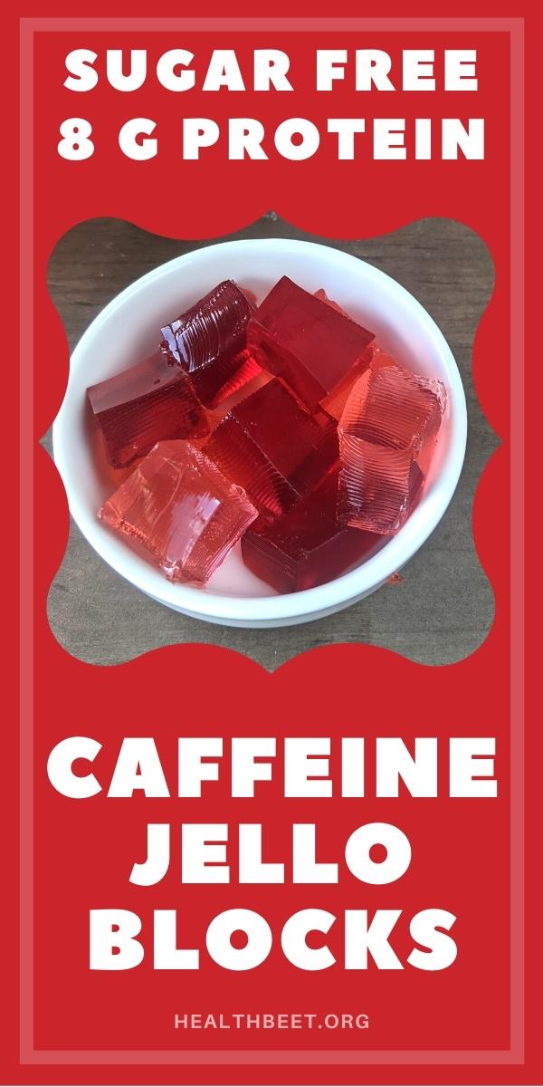 sugar free caffiene jello blocks