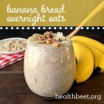 Best Banana Bread Overnight Oats