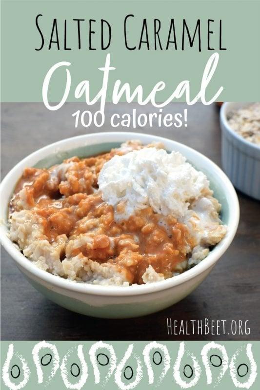 salted caramel 100 calorie oatmeal - healthy breakfast idea