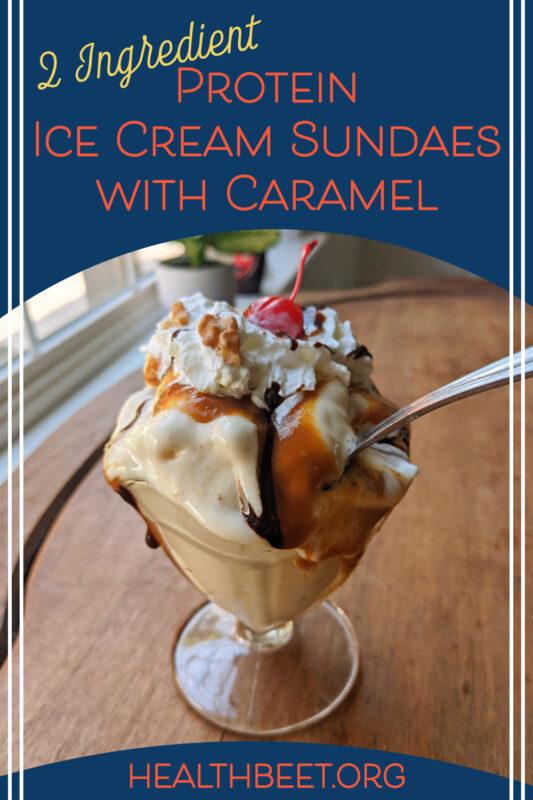 Protein powder Ice Cream Sundae with zero calorie caramel sauce