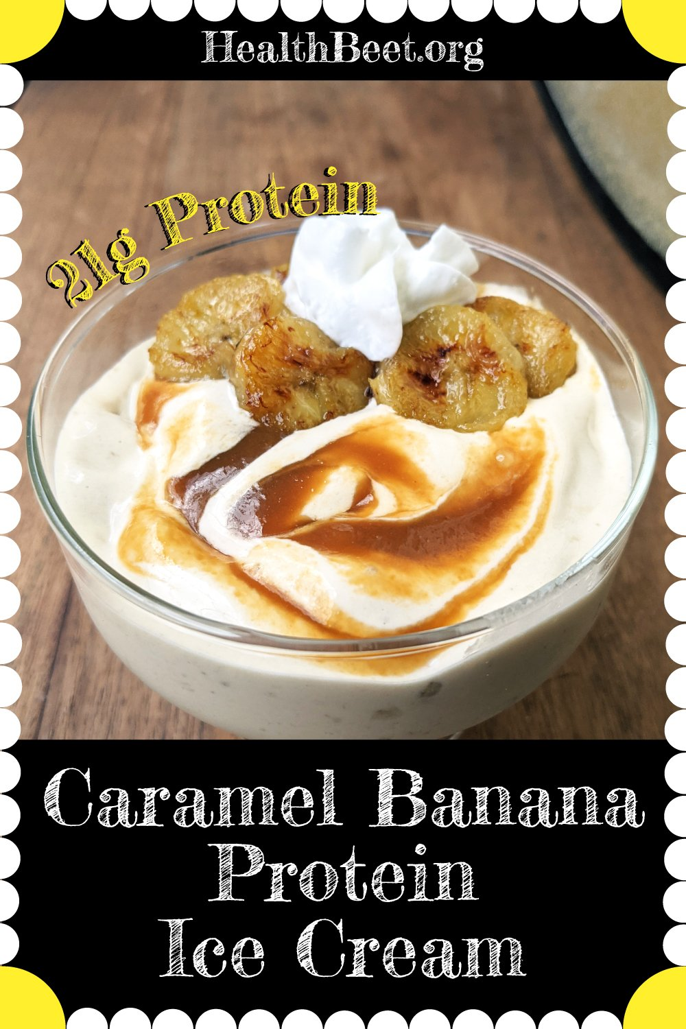caramel banana protein ice cream with 21 grams of protein