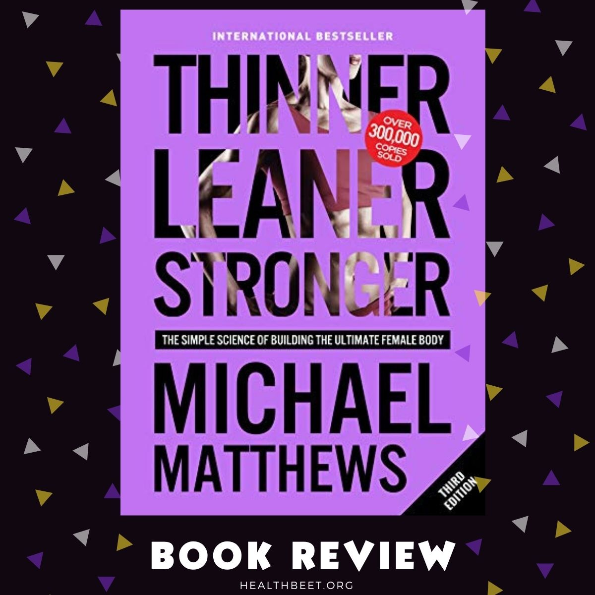 Book review of Thinner Leader Stronger by Mike Matthews sq