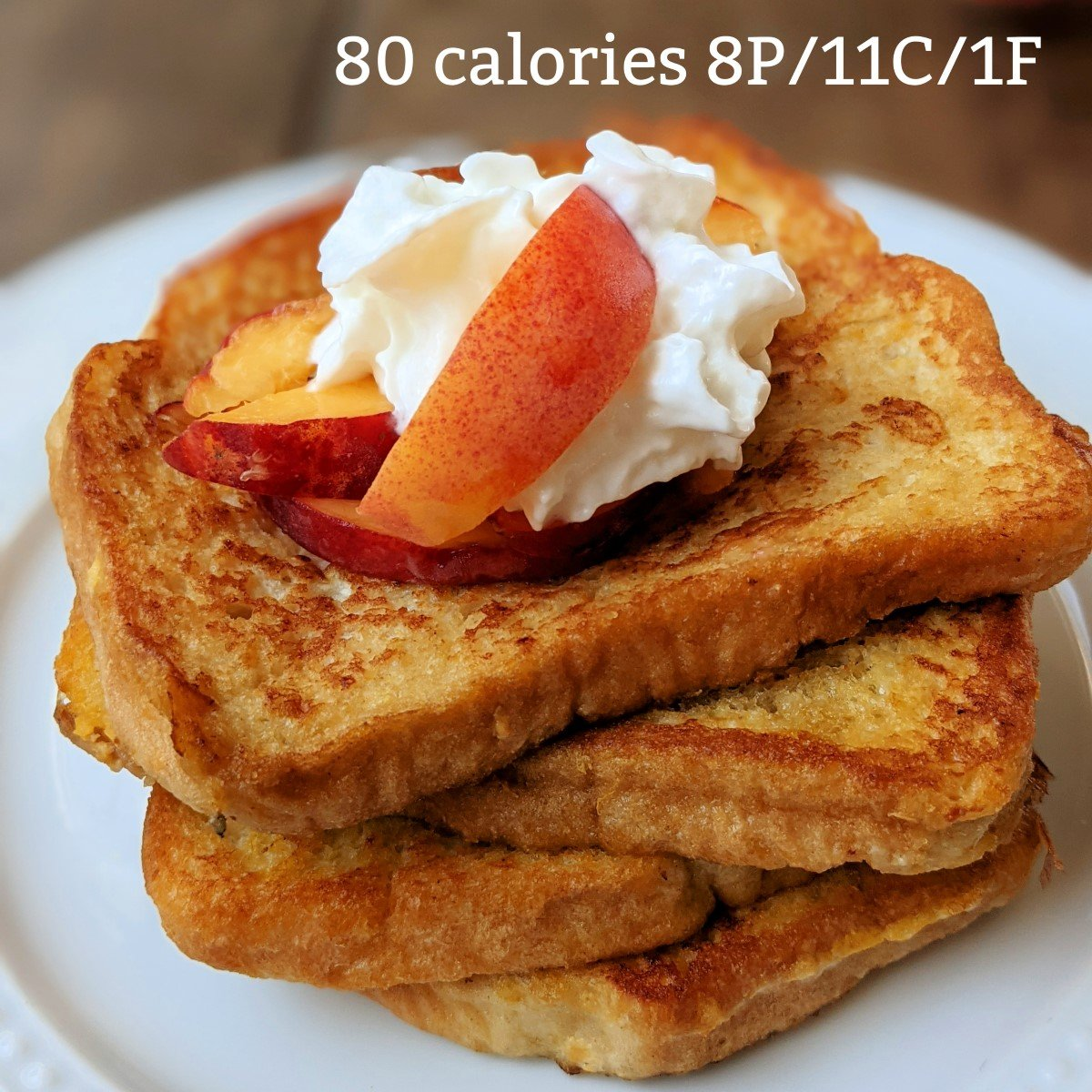 peaches and cream french toast with protein sq with calories and macros (Custom)